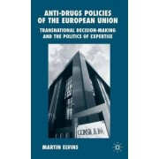 Anti-drugs Policies of the European Union by Martin Elvins