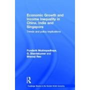 Economic Growth and Income Inequality in China, India and Singapore by Pundarik Mukhopadhaya