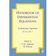 Handbook of Differential Equations: Evolutionary Equations by C. M. Dafermos