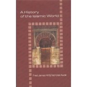 A History of the Islamic World by Fred James Hill