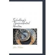 Schelling's Transcendental Idealism by John Watson