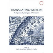 Translating Worlds - The Epistemological Space of Translation by Carlo Severi