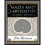 Mazes and Labyrinths by John Southcliffe Martineau
