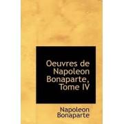 Oeuvres de Napoleon Bonaparte, Tome IV by Napolon Bonaparte
