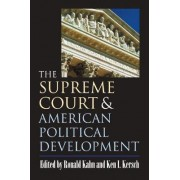 The Supreme Court and American Political Development by Ronald Kahn