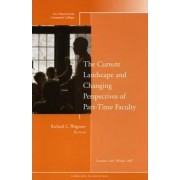The Current Landscape and Changing Perspectives of Part-Time Faculty by Richard L. Wagoner