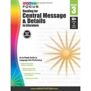 Spectrum Reading for Central Message and Details in Literature, Grade 3 by Spectrum
