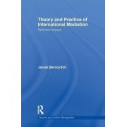 Theory and Practice of International Mediation by Jacob Bercovitch