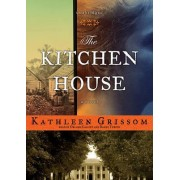 The Kitchen House by Kathleen Grissom