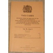 Tax Cases Reported under the Direction of the Board of Inland Revenue: (with Notes of Argument Prepared by the Law Reporters to the Incorporated Council of Law Reporting for England and Wales) Vol 70 Part 2 by Great Britain