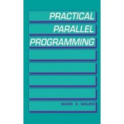 Practical Parallel Programming by Barr E. Bauer