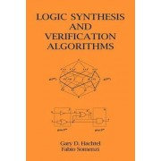 Logic Synthesis and Verification Algorithms by Gary D. Hachtel