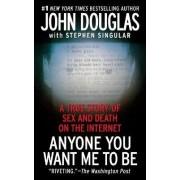 Anyone You Want Me to Be by John Douglas