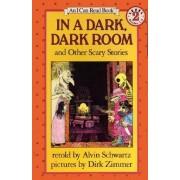 In a Dark, Dark Room and Other Scary Stories by Alvin Schwartz