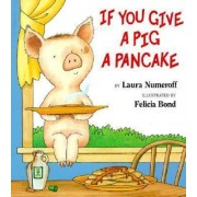 If You Give a Pig a Pancake by Laura Joffe Numeroff