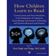 How Children Learn to Read: Current Issues and New Directions in the Integration of Cognition, Neurobiology and Genetics of Reading and Dyslexia R