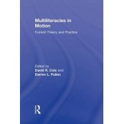 Multiliteracies in Motion by David R. Cole