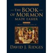 Book of Mormon Made Easier by David J. Ridges