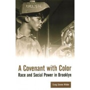A Covenant with Color by Craig Steven Wilder