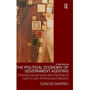 The Political Economy of Government Auditing by Carlos Santiso