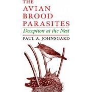 The Avian Brood Parasites by Paul A. Johnsgard