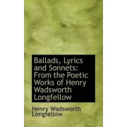 Ballads, Lyrics and Sonnets by Henry Wadsworth Longfellow