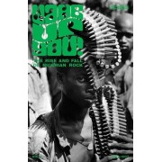 Wake Up You!: The Rise and Fall of Nigerian Rock 1972-1977 - Volume 1