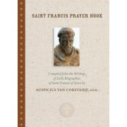 Saint Francis Prayer Book: Compiled from the Writings and Early Biographies of St. Francis of Assisi