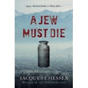A Jew Must Die by Jacques Chessex