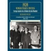 1939 - NUMARATOAREA INVERSA. EUROPA INAINTE DE AL DOILEA RAZBOI MONDIAL