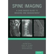 Spine Imaging: A Case-Based Guide to Imaging and Management