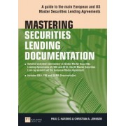 Mastering Securities Lending Documentation by Paul Harding