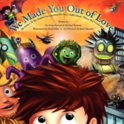 We Made You Out of Love (a Children's Picture Book) by Greg Marconi