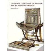 The Thrones, Chairs, Stools, and Footstools from the Tomb of Tutankhamun by Marianne Eaton-Krauss