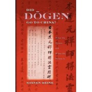 Did Dogen Go to China? by Steven Heine
