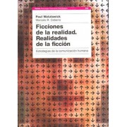 Ficciones de la realidad, realidades de la ficcion/ Fictions of Reality, Realities of Fiction by Paul Watzlawick