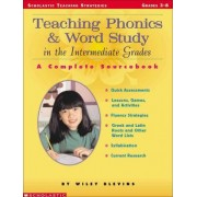 Teaching Phonics and Word Study in the Intermediate Grades by Wiley Blevins