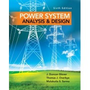 Power System Analysis and Design by J. Glover