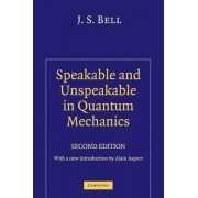 Speakable and Unspeakable in Quantum Mechanics by J. S. Bell