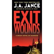 Exit Wounds: A Brady Novel of Suspense by J. A. Jance