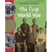 Men, Women and Children in the First World War by Philip Steele