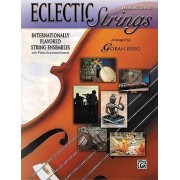 Eclectic Strings, Book 1 (Internationally Flavored String Ensembles with Piano Accompaniments Composed and Arranged by Goran Berg) by Goran Berg