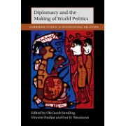 Diplomacy and the Making of World Politics