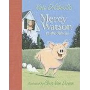 Mercy Watson To The Rescue by Kate DiCamillo