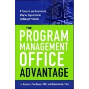 The Program Management Office Advantage: A powerful and Centralized Way for Organizations to Manage Projects by Lia Tjahjana