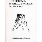The Medieval Mystical Tradition in England 1982 by Marion Glasscoe