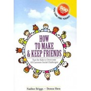 How to Make & Keep Friends by Nadine Briggs