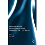 Refining Milestone Mass Communications Theories for the 21st Century by Ran Wei