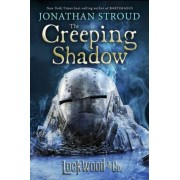 Lockwood & Co., Book Four the Creeping Shadow by Jonathan Stroud