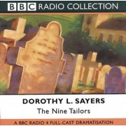 The Nine Tailors: BBC Radio 4 Full-cast Dramatisation by Dorothy L. Sayers